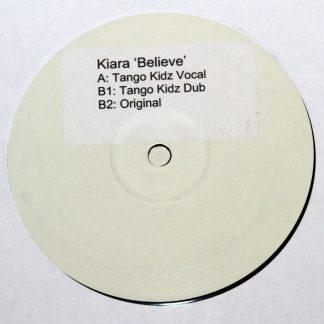 "Kiara - Believe Tango Kidz Vocal Dub & Original 12"" Vinyl Record KIARA001"