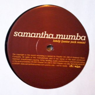 "Samantha Mumba - Lately (Junior Jack Remix) 12"" Vinyl"