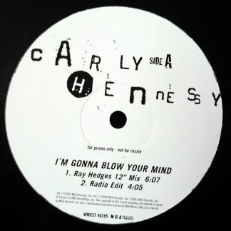 "Carly Hennessy - I'm Gonna Blow Your Mind 12"" Vinyl"
