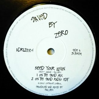 "Saved By Zero - Need Your Lovin' 12"" Vinyl"