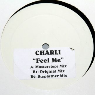 "Charli - 'Feel Me' 12"" Vinyl Masterstepz Stepfather Original Mix Record"