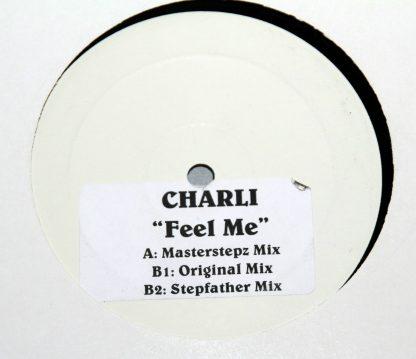 "Charli - 'Feel Me' 12"" Vinyl Masterstepz Stepfather Original Mix Record"