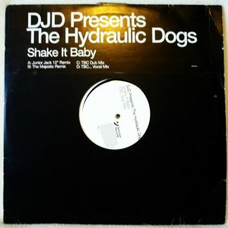 "DJD Presents The Hydraulic Dogs - Shake It Baby 12"" Vinyl"