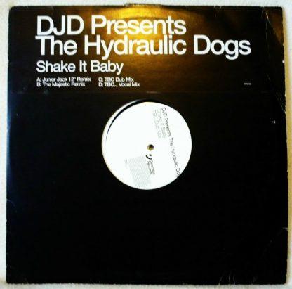 "DJD Presents The Hydraulic Dogs - Shake It Baby 12"" Vinyl"
