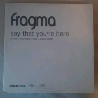 "Fragma Say That You're Here PROMO Extended / Dub / duderstadt 12"" Epic Gang go"