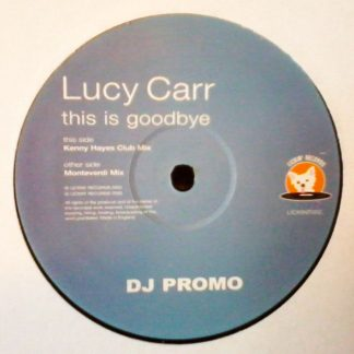"Lucy Carr - This Is Goodbye Kenny Hayes Club Mix 12"" Vinyl"